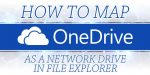 How to Map OneDrive as a Network Drive in File Explorer